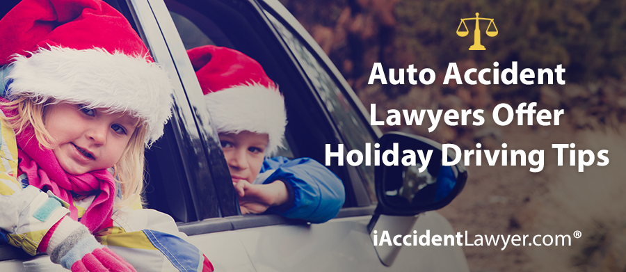 Auto Accident Lawyers Offer Holiday Driving Tips