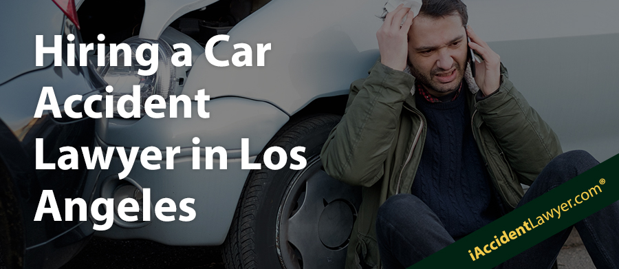 Hiring a Car Accident Lawyer in Los Angeles