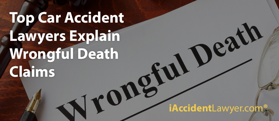 Top Car Accident Lawyers Explain Wrongful Death Claims