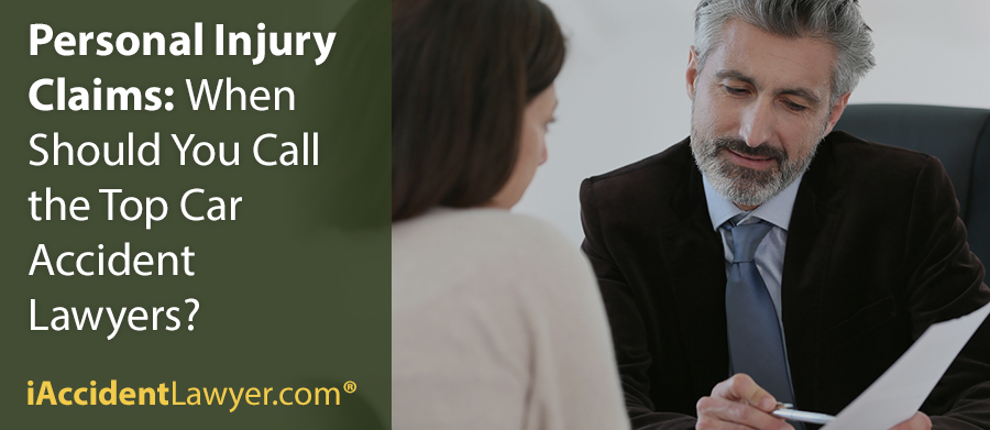 Personal Injury Claims: When Should You Call the Top Car Accident Lawyers?