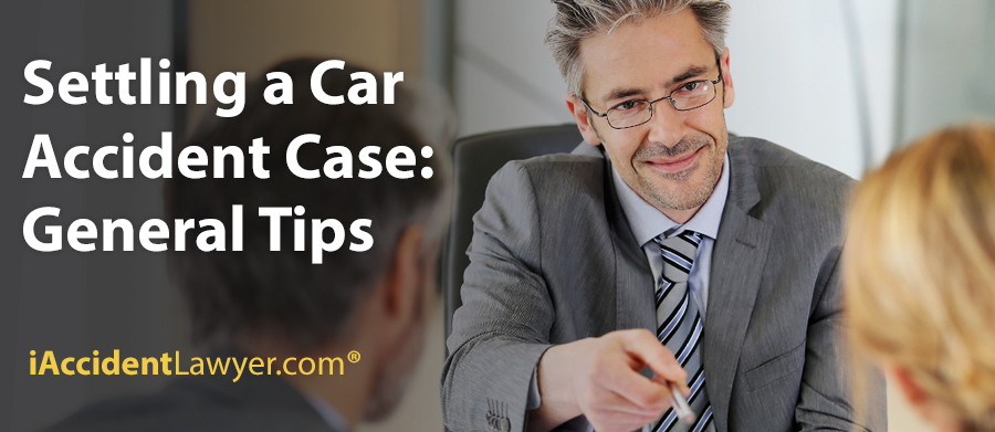 Settling a Car Accident Case: General Tips