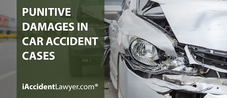 Punitive Damages in Car Accident Cases