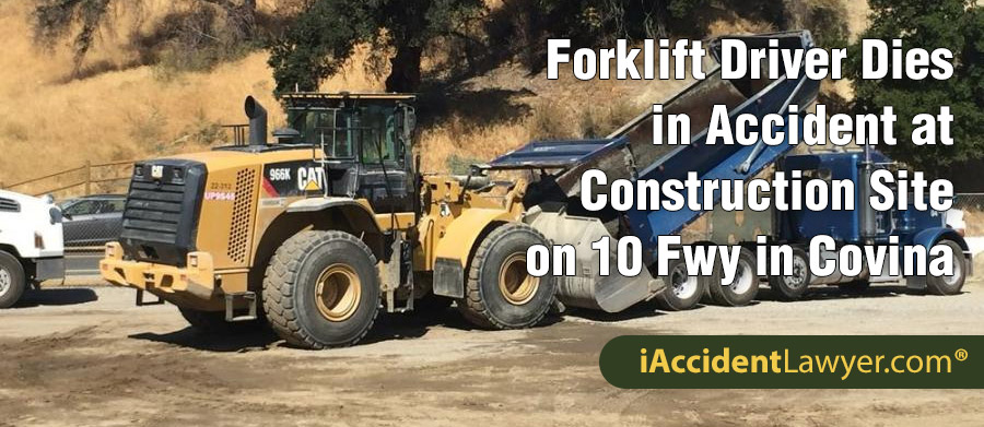 Covina, CA - Forklift Driver Dies in Accident at