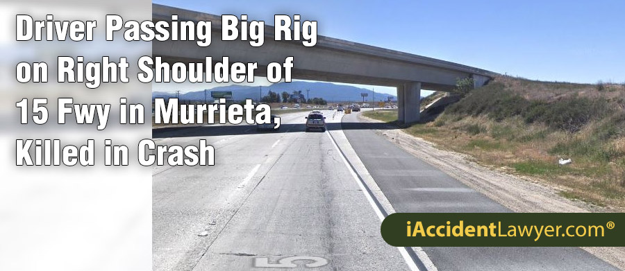 Murrieta, CA - Driver Passing Big Rig on Right Shoulder of 15